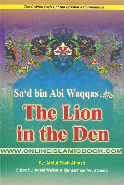 Sad bin Abi Waqqas (R) The Lion in the Deen