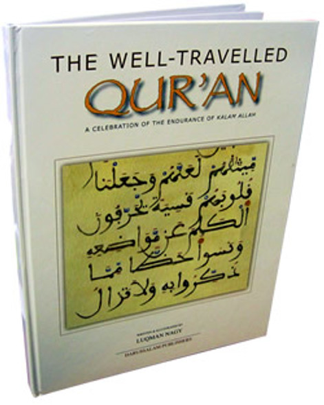 The Well Traveled Quran A Celebration of the Endurance of Kalam Allah