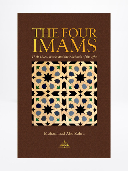 The Four Imams Their Lives Works And Their Schools Of Thought