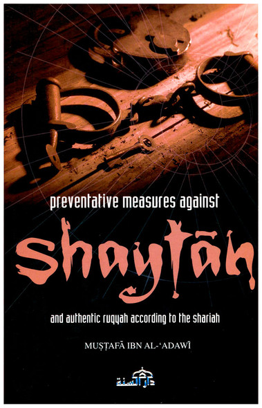 Preventative Measures Against Shaytan and Authentic Ruqyah According to the Shariah