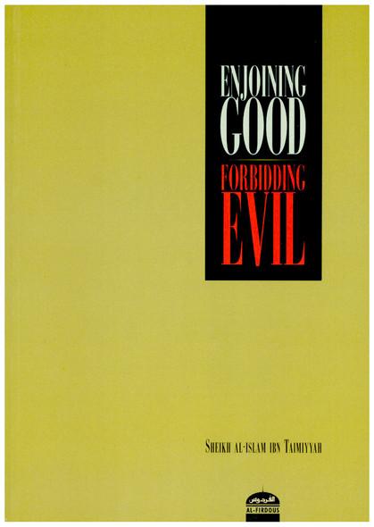 Enjoining Good Forbidding Evil
