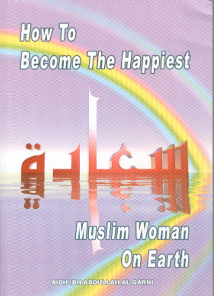 How To Become The Happiest Muslim Woman On Earth