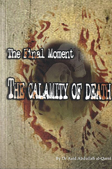 The Final Moments The Calamity of Death