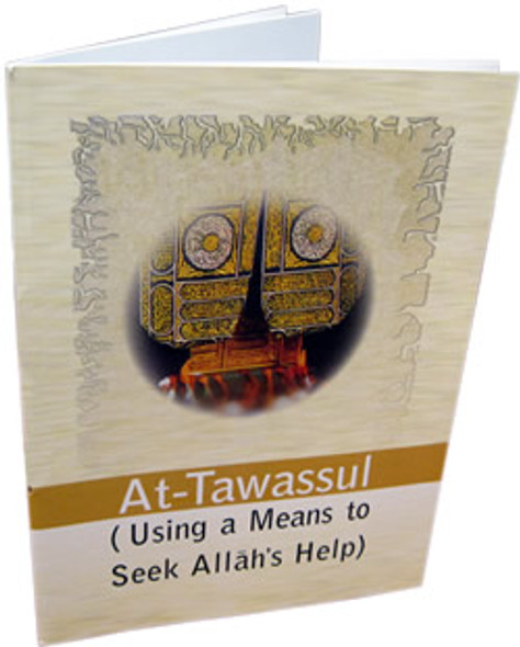 At-Tawassul (Using a Means to Seek Allah's Help) By Darussalam