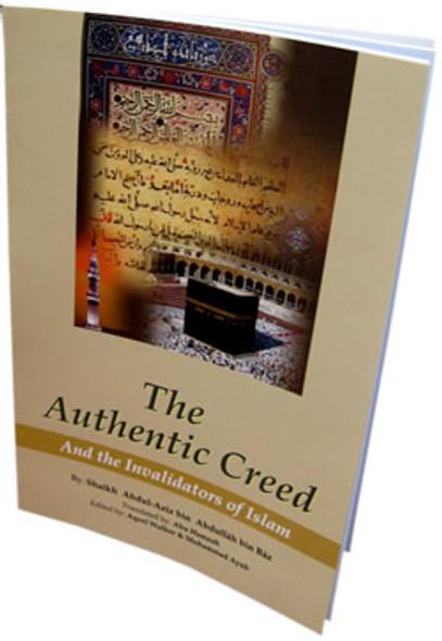 The Authentic Creed and Invalidators of Islam By Abdul Aziz bin Abdullah bin Baz,9789960899138,