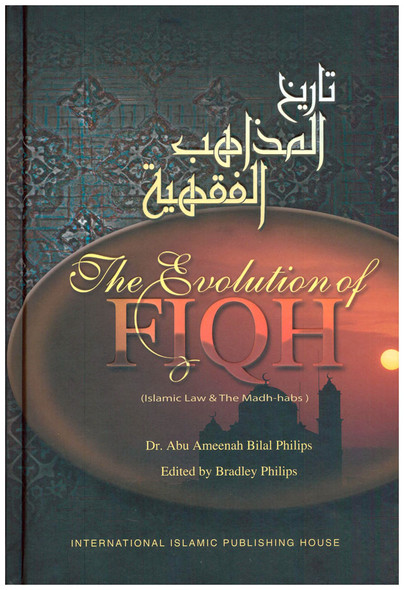 The Evolution of Fiqh Islamic Law & The Madh habs