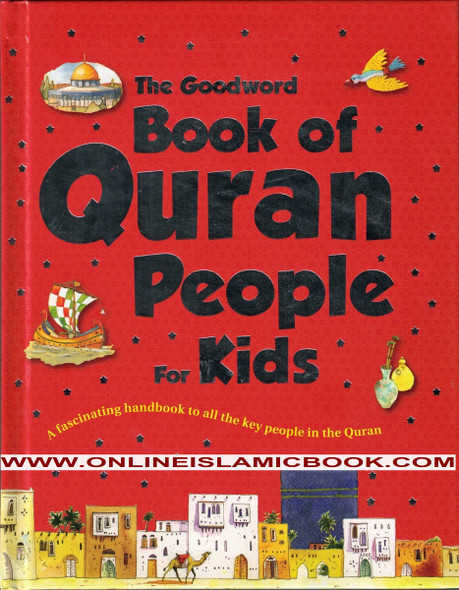 The Goodword Book of Quran People for Kids (Hardcover),9789351791720,