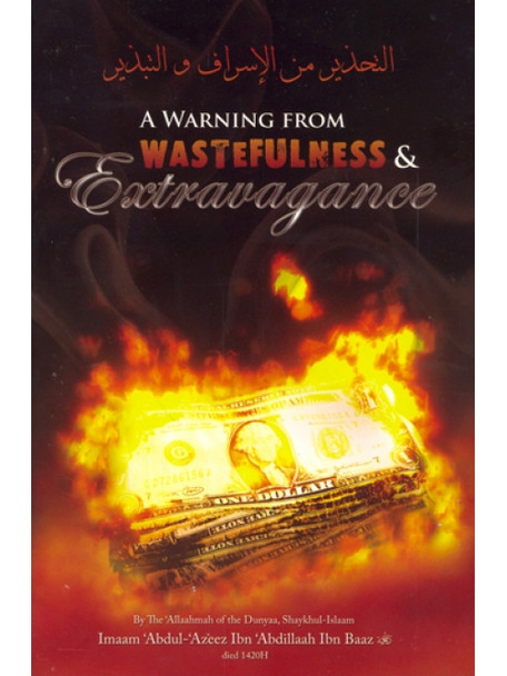 A Warning From Wastefulness & Extravagance,9781615840083,