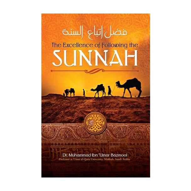 The Excellence of Following the Sunnah