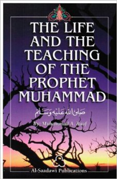 The Life and Teachings of the Prophet Muhammad