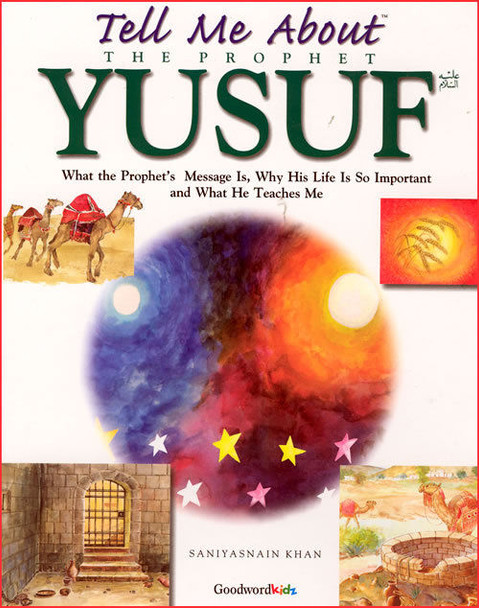 Tell me about the Prophet Yusuf By Saniyasnain Khan