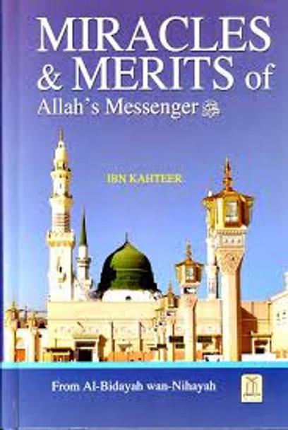 Miracles & Merits of Allah's Messenger (S)  From: Al-Bidayah wan Nihayah By Hafiz Ibn Katheer