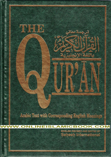 The Quran (Arabic Text With Corresponding English Meaning) By Saheeh International (Sahih International) Large Size