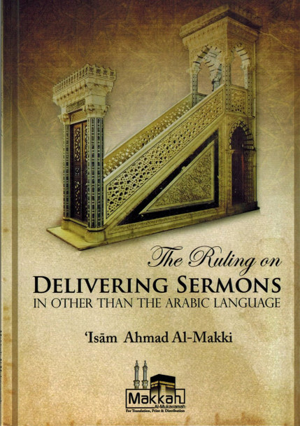 The Ruling on Delivering Sermons in Other Than the Arabic Language