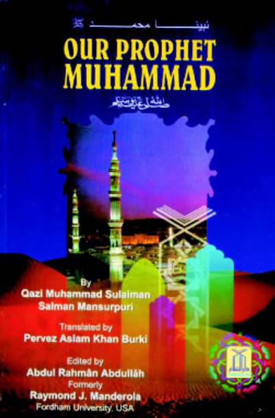 Our Prophet Muhammad (S) By Qadi Muhammad Sulaiman Salman Mansurpuri