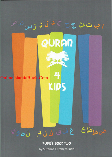 Quran 4 Kids Pupil's Book Two By Suzanne Elizabeth Kidd