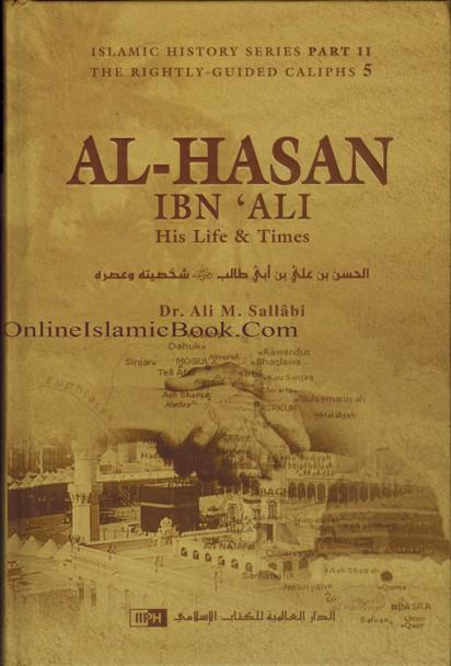 Al-Hasan ibn 'Ali ibn Abi Talib: His Life and Times