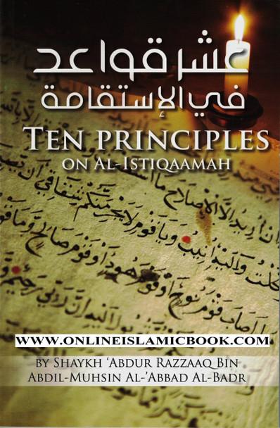TEN PRINCIPLES ON AL-ISTIQAAMAH