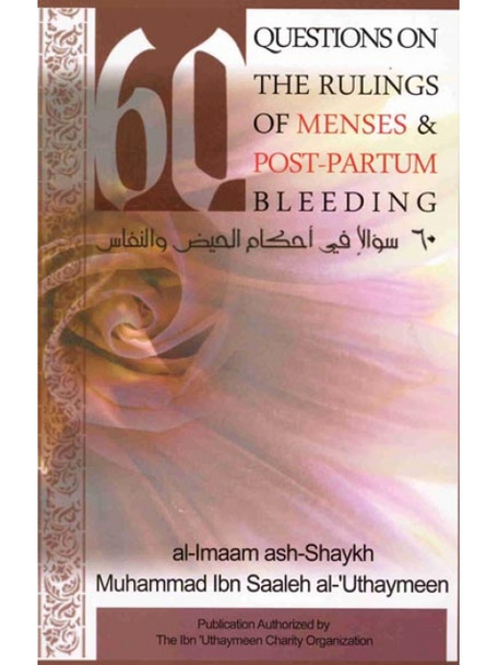 60 Questions on The rulings of Menses & Post Partum Bleeding