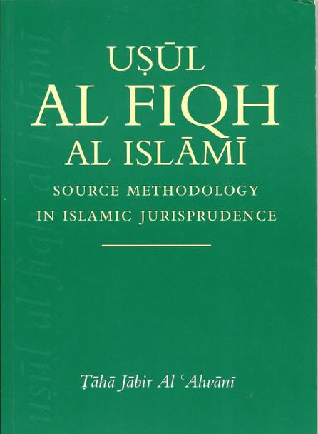 Usul Al Fiqh Al Islami Source Methodology in Islamic Jurisprudence
