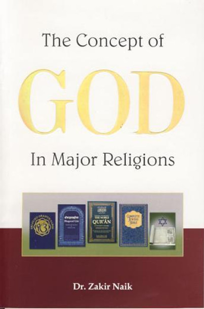 Concept of God in Major Religions By Zakir Naik