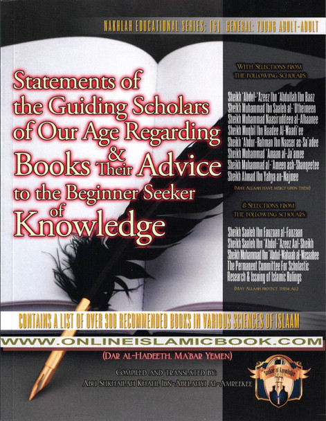 Statements of the Guiding Scholars of Our Age Regarding Books and their Advice to the Beginner Seeker of Knowledge,9781938117015,