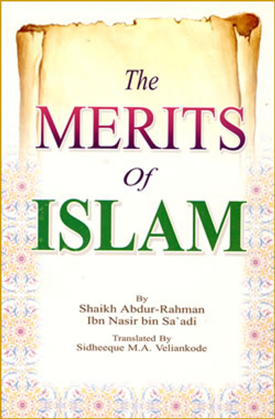 Merits of Islam By Abdul Rahman Bin Nasir As-Sa'adi,9789960732053,