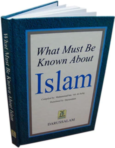 What Must be Known About Islam By Muhammad bin 'Ali Al-Arfaj