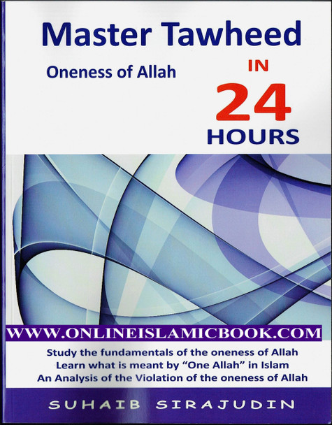 Master Tawheed In 24 hours oneness of Allah