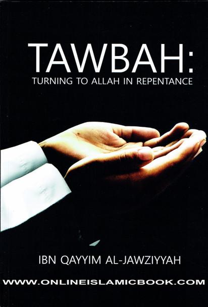 Tawbah:Turning To Allah In Repentance,9781910015087,
