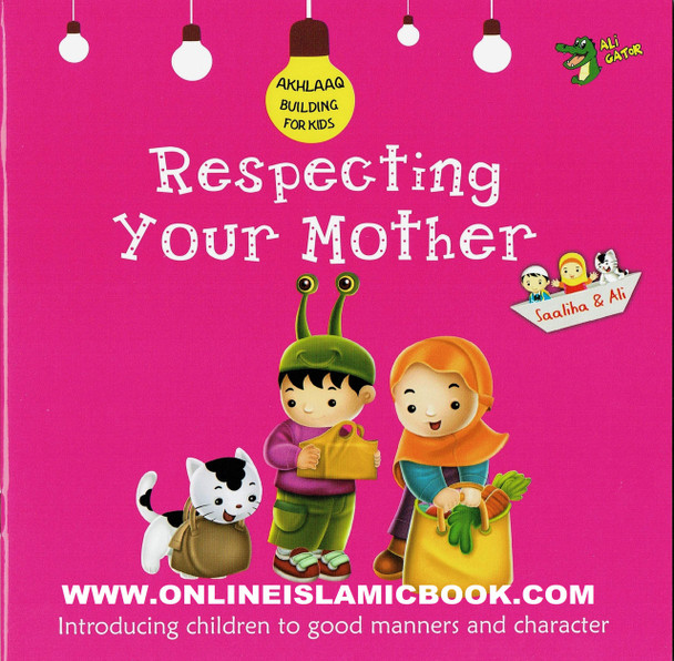 Respecting Your Mother (Akhlaaq Building Series -Manners and Charters)