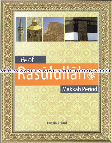 Life of Rasulullah: Makkah Period (Weekend Learning Series),9781936569038,