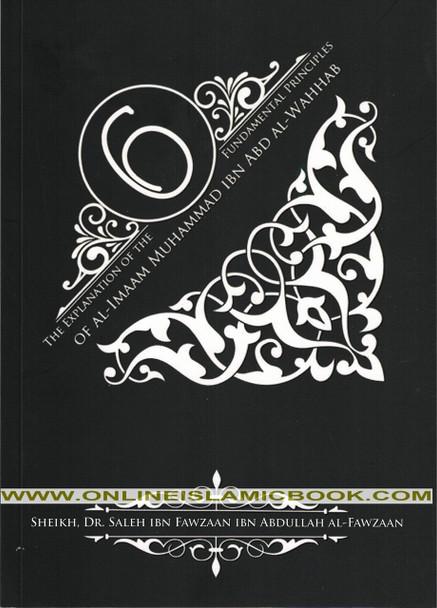 The Explanation Of The Six Fundamental Principles Of Imaam Muhammad ibn Abdul-Wahhab