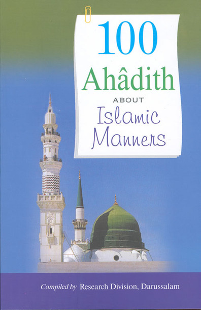 100 Ahadith About Islamic Manners,9789960717722,9960717720,