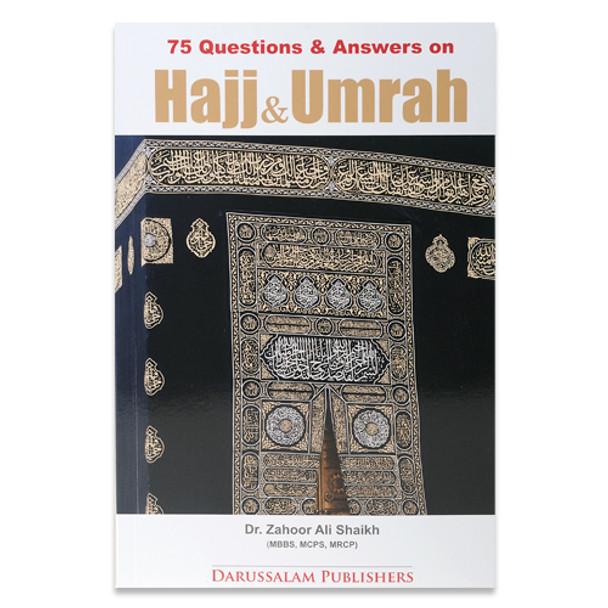 75 Questions & Answers on Hajj & Umrah By Dr. Zahoor Ali Shaikh