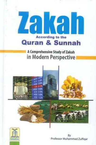 Zakah According to the Quran & Sunnah  A Comprehensive Study of Zakat in Modern Perspective