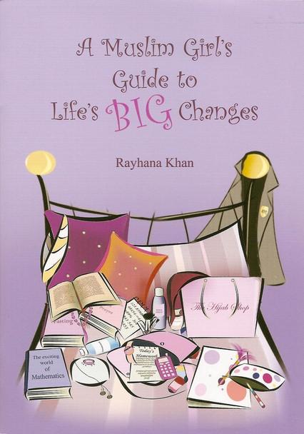 A Muslim Girls Guide to Lifes Big Changes By Rayhana Khan