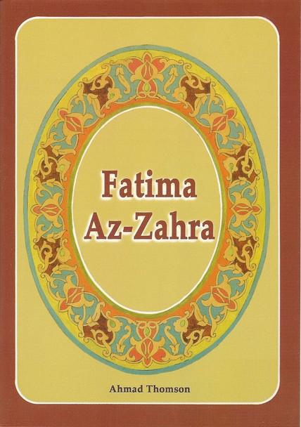 Fatima Az Zahra by Ahmed Thomson