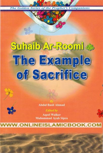Suhaib Ar Roomi (R) The Example of Sacrifice