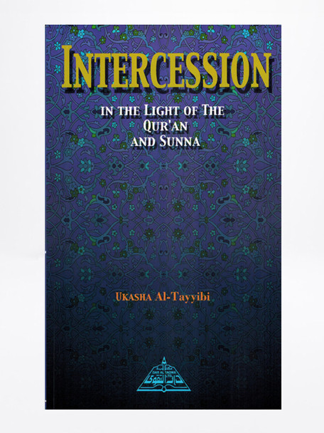 Intercession In the Light of Quran and Sunnah