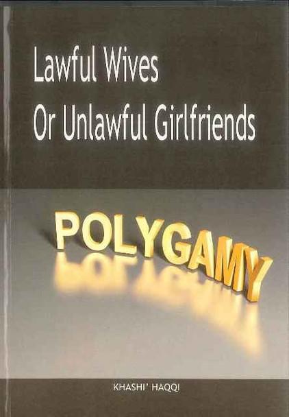 Polygamy Lawful Wives or Unlawful Girlfriends