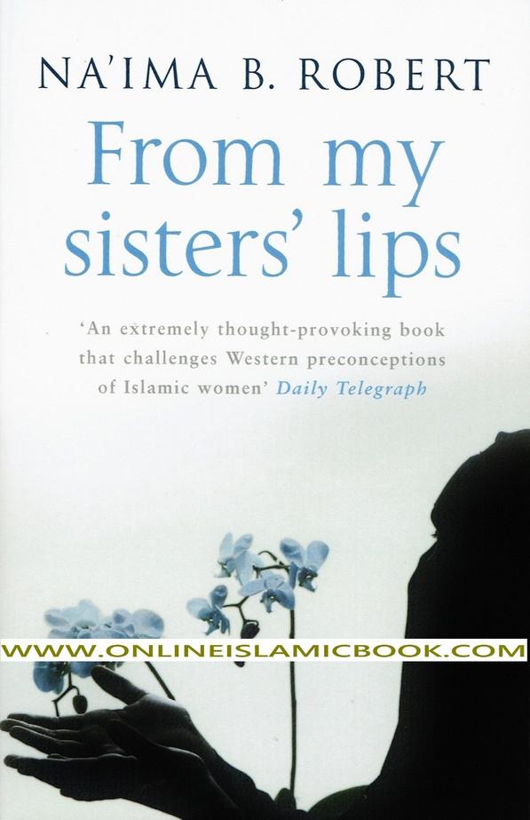 From My Sister's Lips By Naima B Robert