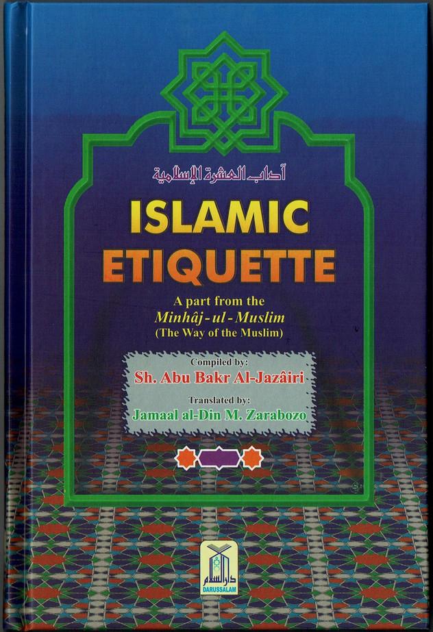 ISLAMIC ETIQUETTE- A PART FROM MINHAJ-UL-MUSLIM ( THE WAY OF MUSLIM)