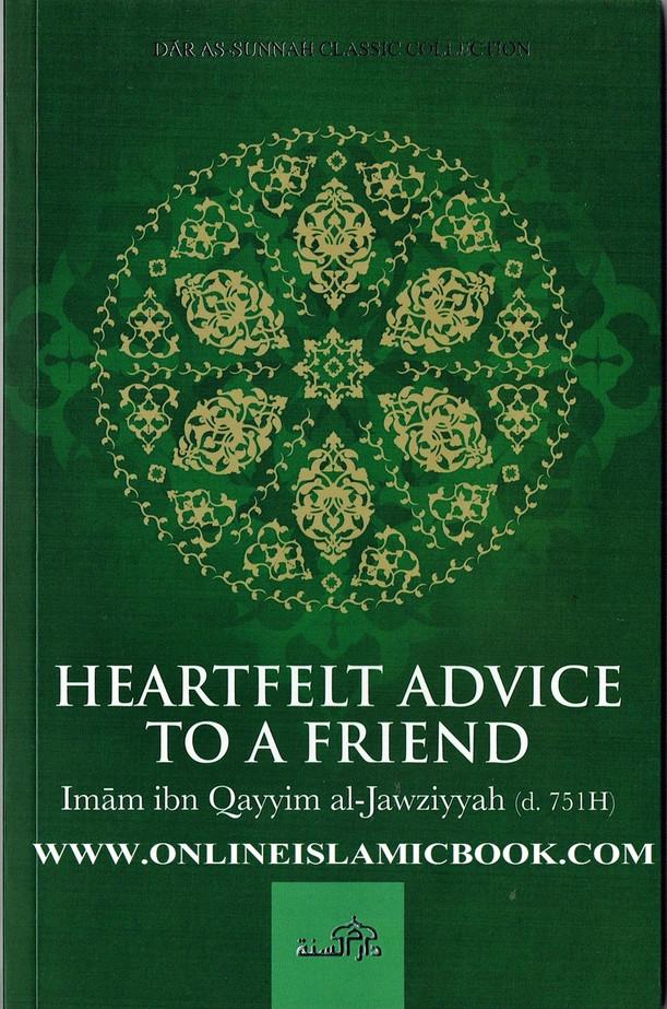 Heartfelt Advice To A Friend by Imam ibn Qayyim al-jawziyyah