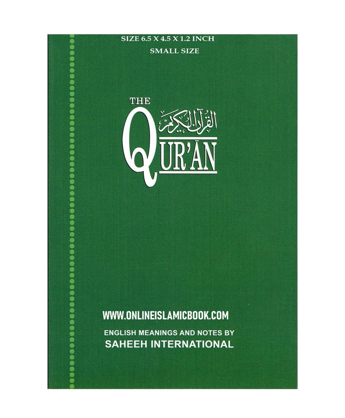The Quran Arabic Text With Corresponding English Meanings  Small Size, Saheeh International