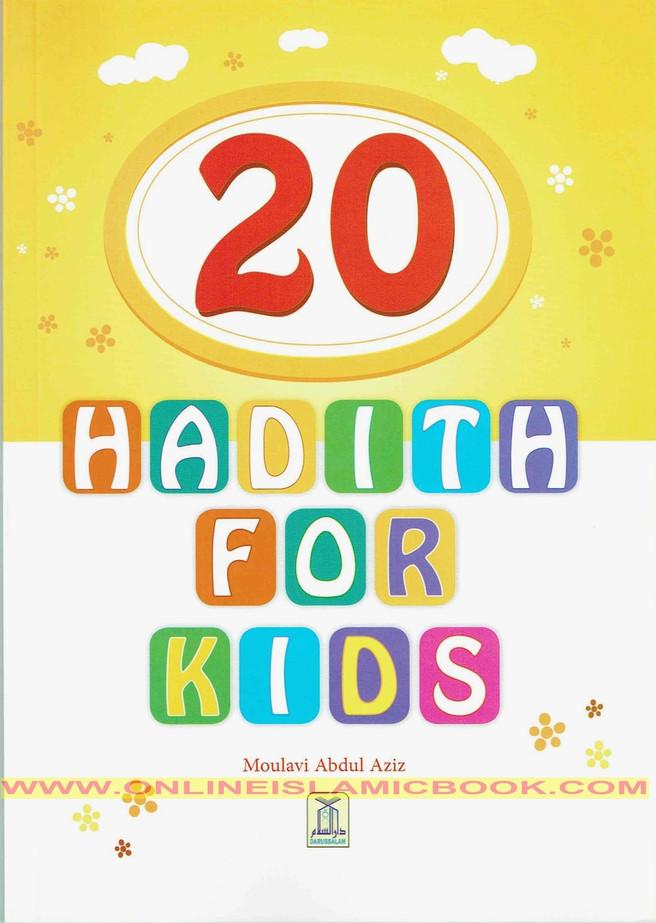20 Hadith for Kids By Molvi Abdul Aziz