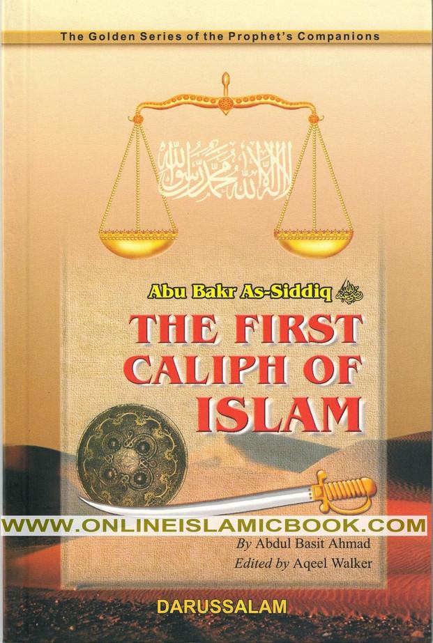 Abu Bakr As-Siddiq (R) The First Caliph of Islam