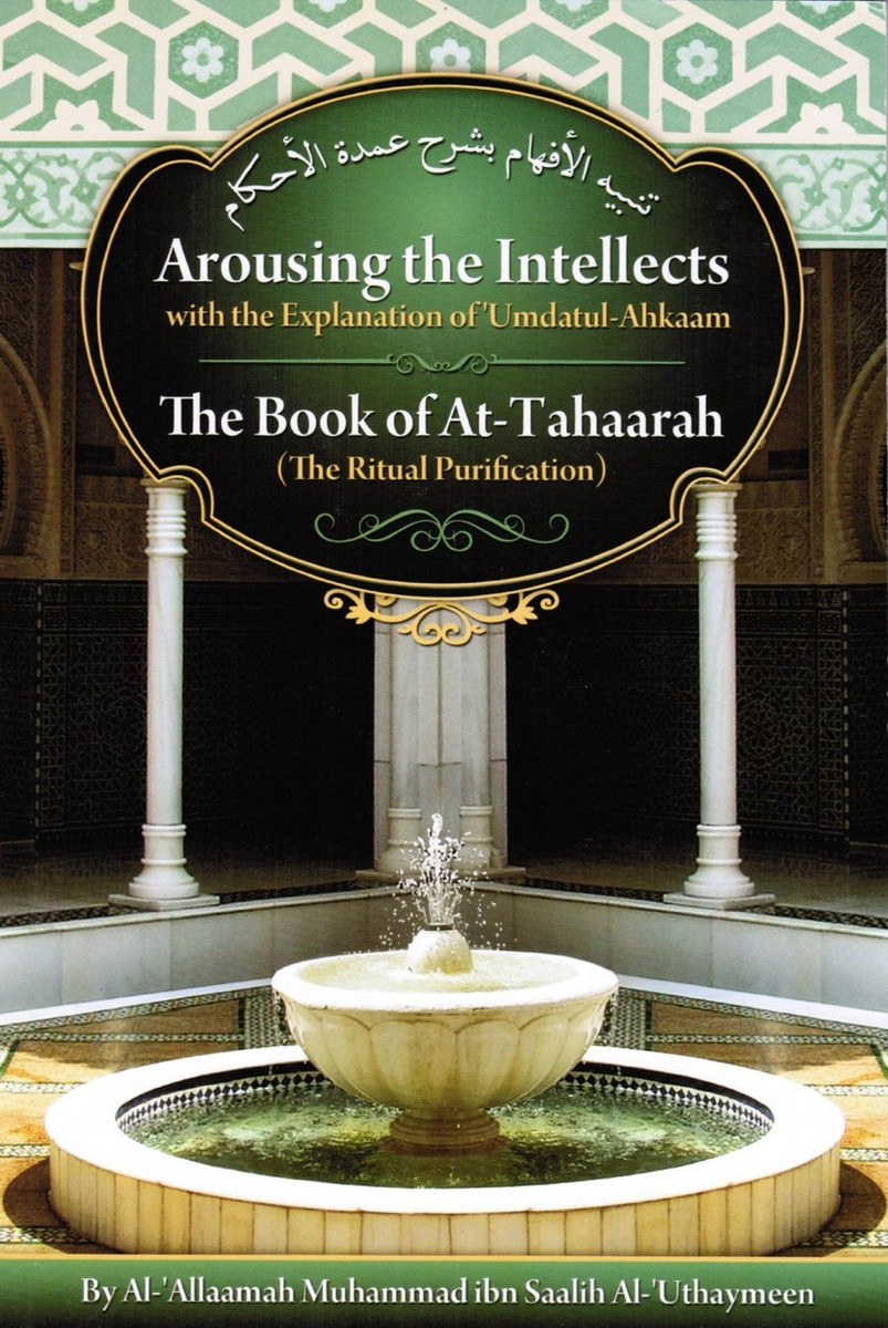 Arousing the Intellects with the Explanation of 'Umdatul-ahkaam]the Book of At-tahaarah(the Ritual Purification,9781450787802,