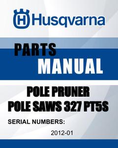 Husqvarna POLE PRUNER/POLE SAWS SN 201201 MODEL'S 327 PT5S parts manual - Lawn Mowers Parts