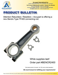 Accupart is offering a new Bendix Type TF400 connecting rod.